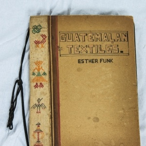 Guatemalan Textiles, by Esther Funk